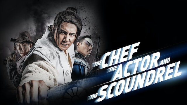 The Chef, The Actor, and The Scoundrel