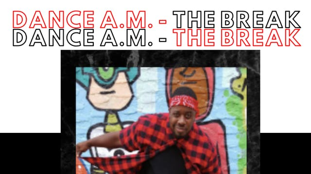 Dance A.M - The Break with Guest Lock...