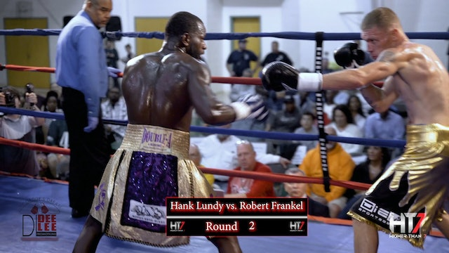 Higher Than 7 Boxing: Hank Lundy vs. Robert Frankel