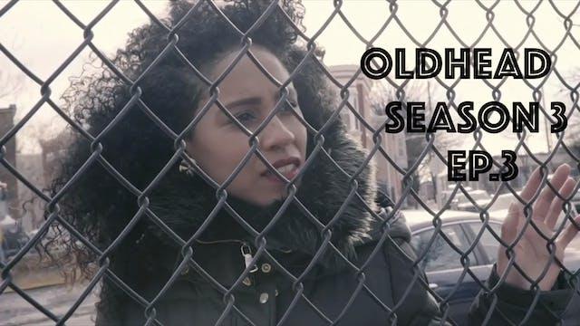 OLDHEAD SEASON 3 - Episode 3
