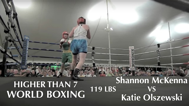 Higher Than 7 World Boxing - Shannon McKenna VS. Katie Olszewski - 119Lbs