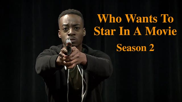 Who Wants To Star In A Movie - Season 2