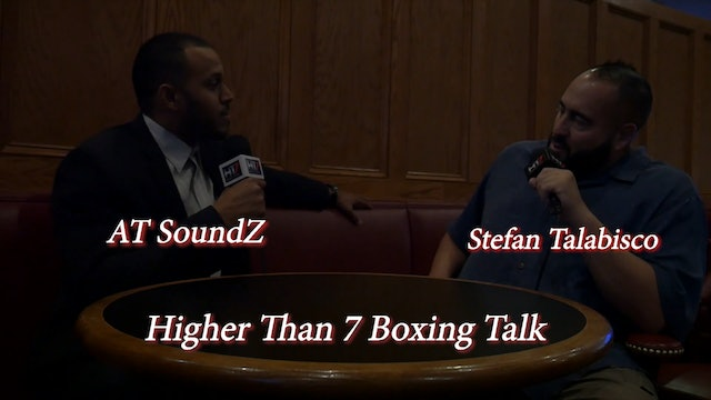 Higher Than 7 Boxing Talk - Stefan Talabisco