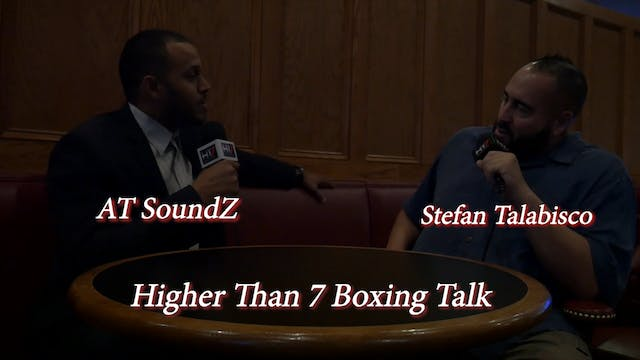 Higher Than 7 Boxing Talk - Stefan Ta...