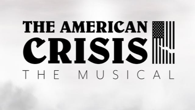 The American Crisis: The Musical