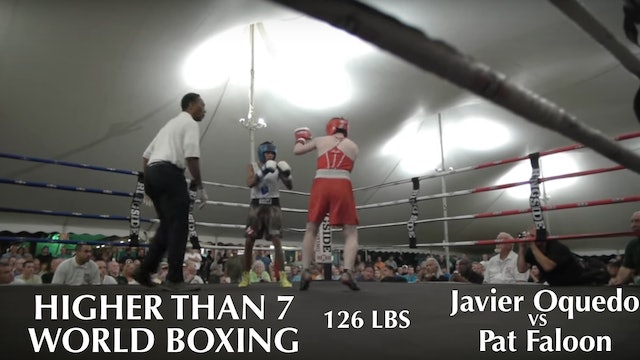 Higher Than 7 World Boxing - Pat Faloon VS. Javier Oquedo - 126 LBS