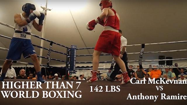 Higher Than 7 World Boxing - Carl McKevnan VS Anthony Ramirez - 142 LBS
