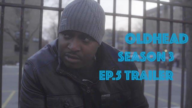 OLDHEAD SEASON 3 - Episode 5 Trailer