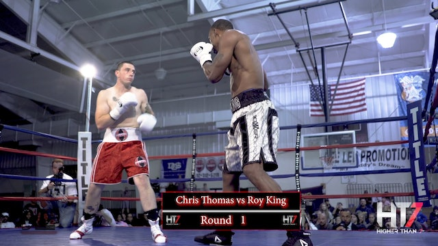 Higher Than 7 Boxing: Chris Thomas vs Roy King (WBC USNBC Super Middleweight)