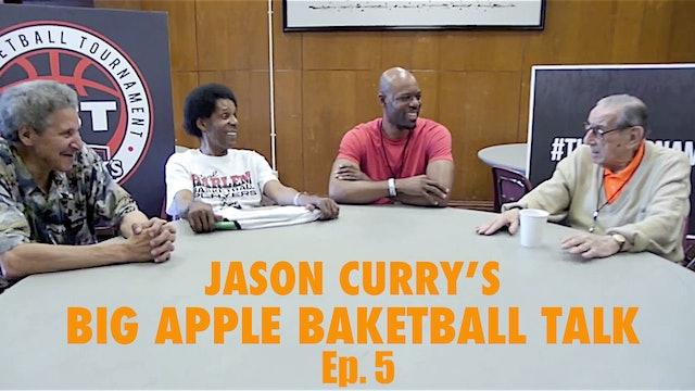Big Apple Basketball w/ Howard Garfinkel, Pee Wee Kirkland, Joe Hammond - Ep. 5