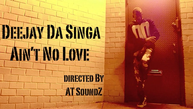 Ain't No Love (Lyric Video) - Deejay Da Singa