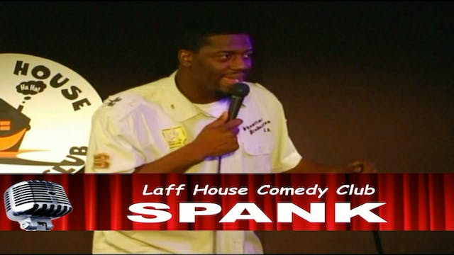 Spank - Laff House Comedy Club Classi...