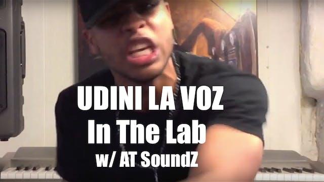 In The Lab w/ AT SoundZ - Udini La Voz