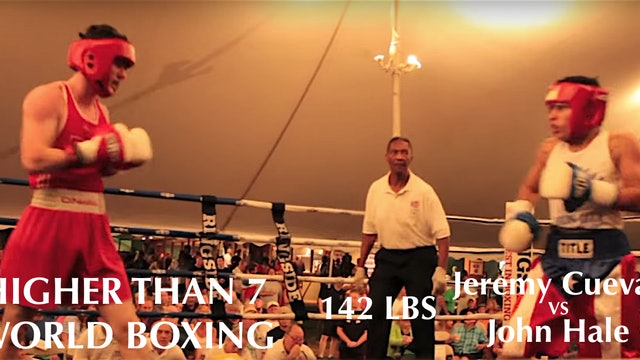 Higher Than 7 World Boxing John Hale VS. Jeremy Cuevas - 142 LBS