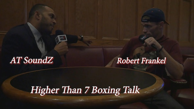 Higher Than 7 Boxing Talk - Robert Frankel