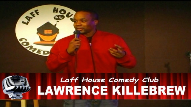 Lawrence Killebrew - The Laff House Classic - Sexy