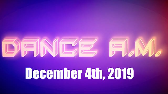 DANCE A.M. - Dec. 4th, 2019