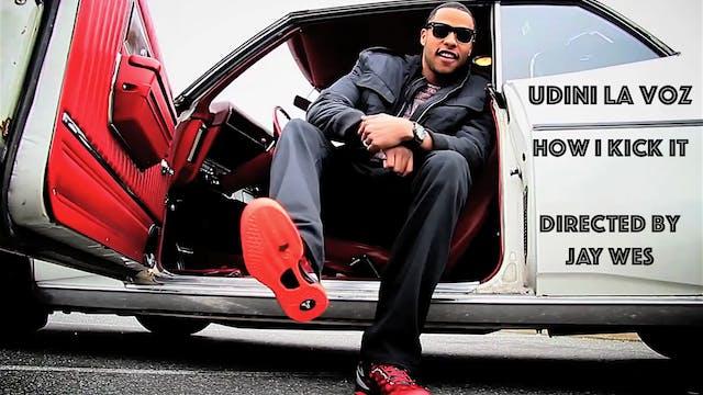 How I Kick It - Udini La Voz