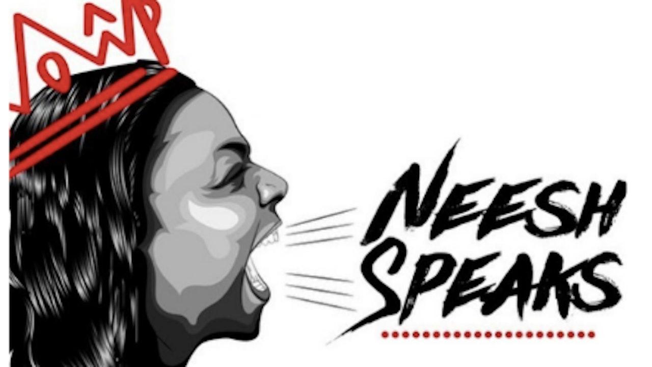 NEESH SPEAKS