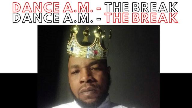 Dance A.M. - The Break with Mr . Dance Champion Part 1