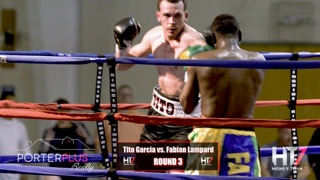 Higher Than 7 Boxing: Tito Garcia vs. Fabian Lampard