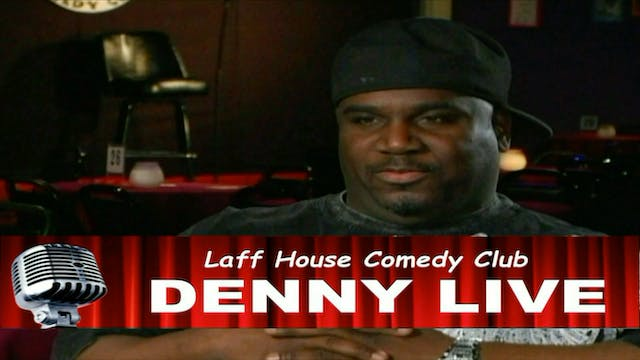 Denny Live - The LaffHouse Classic - ...
