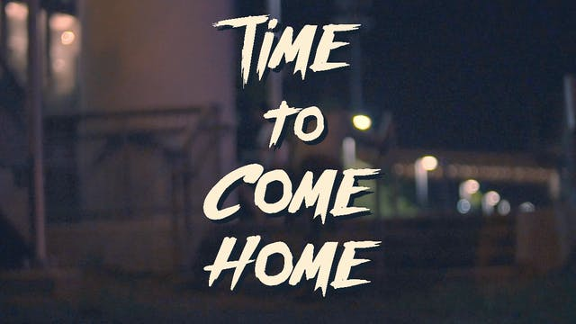 Time to Come Home