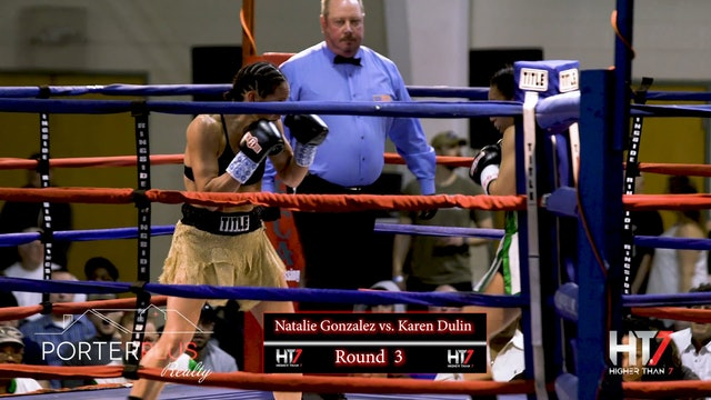"Higher Than 7 Boxing: Natalie ""Tuffy"" Gonzalez vs. Karen Dulin"