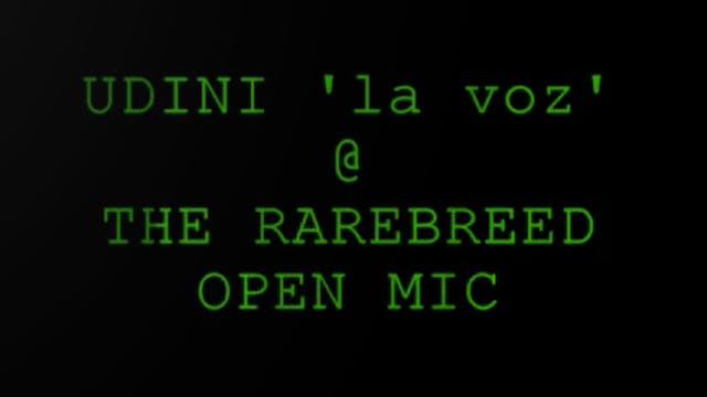 UDINI 'la voz' @ THE RAREBREED OPEN MIC