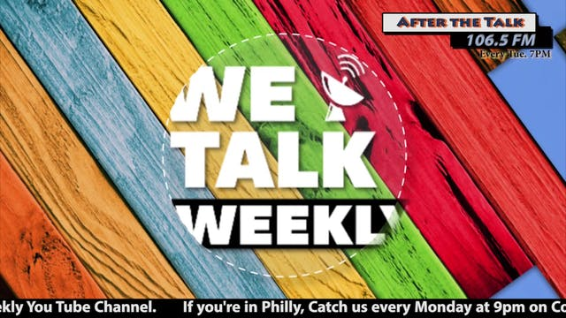 "We Talk Weekly ""After The Talk"" - Ep. 7"