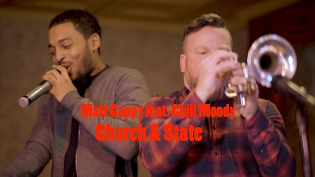 Matt Cappy feat. Chill Moody - Church & State