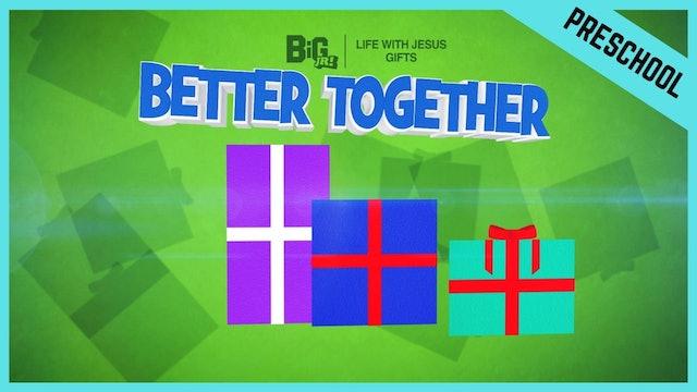 Better Together   Preschool/Kindergarten