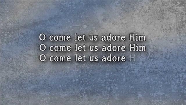 Celebrate - WORSHIP: O Come Let Us Adore Him (CLICK)