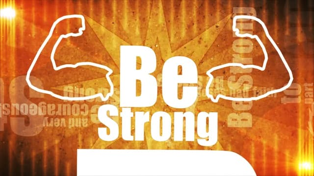 The Greatest Story Ever Told Jr - WORSHIP: Be Strong (CLICK)
