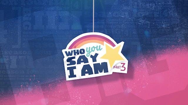 Who You Say I Am Series 3 - Theme Screen
