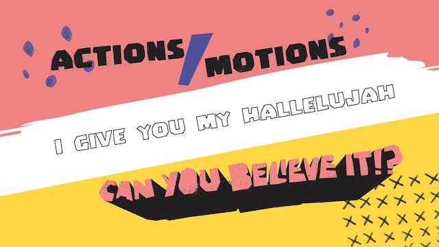 Actions Video - I Give You My Hallelujah