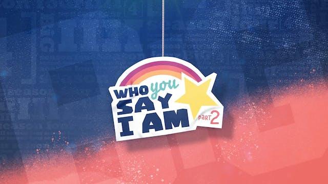 Who You Say I Am Series 2 - Theme Screen