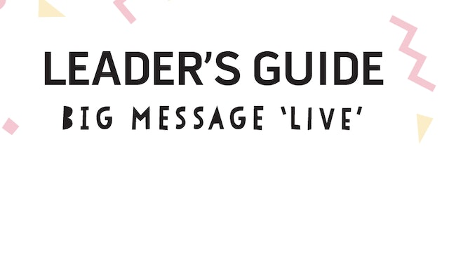 Leader's Guide Jr | BiG Message Live