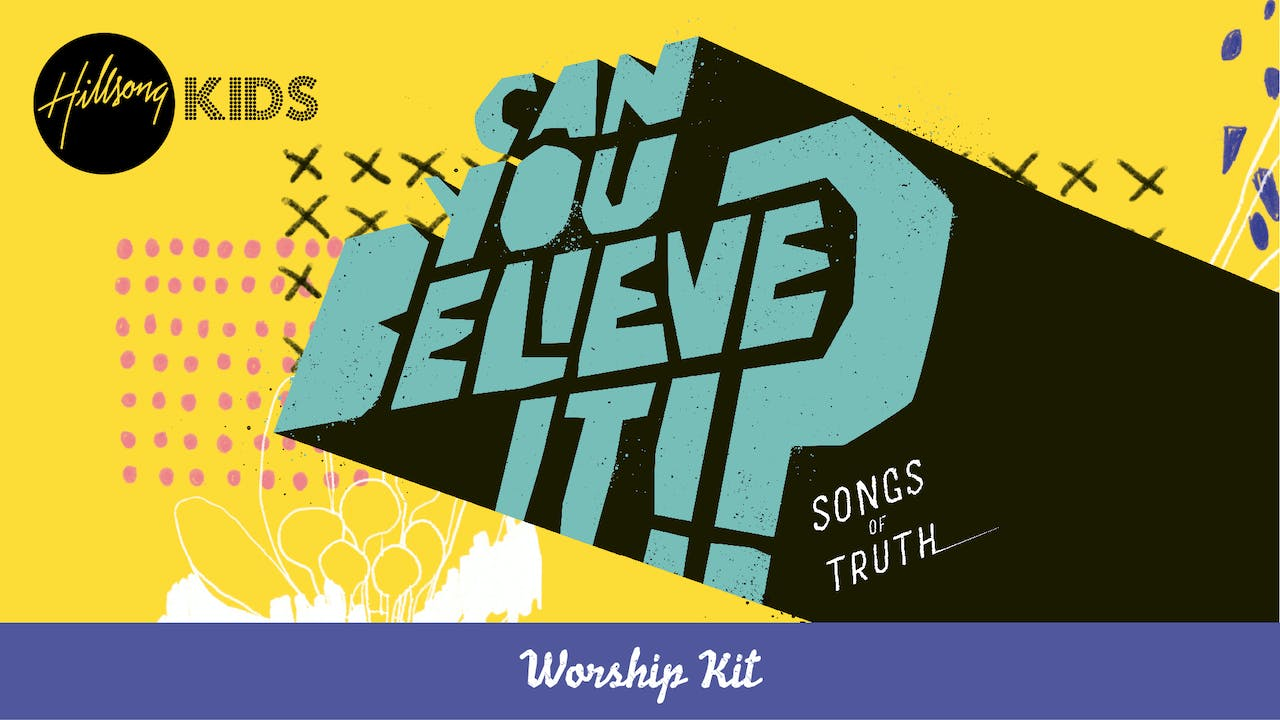 Can You Believe It!? Worship Kit