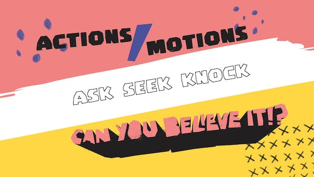 Actions Video - Ask Seek Knock