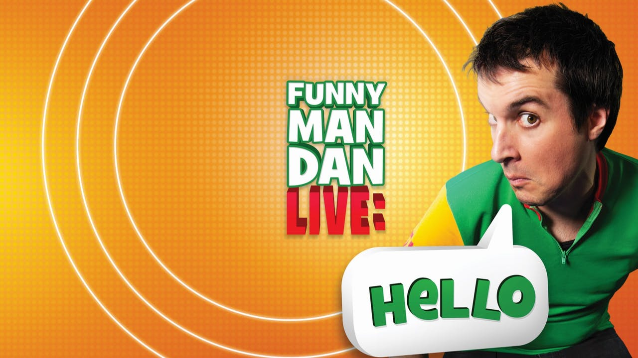 Funny Man Dan Live: Hello