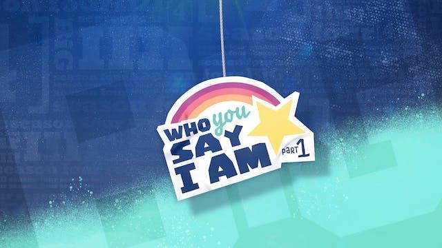 Who You Say I Am Series 1 - Theme Screen
