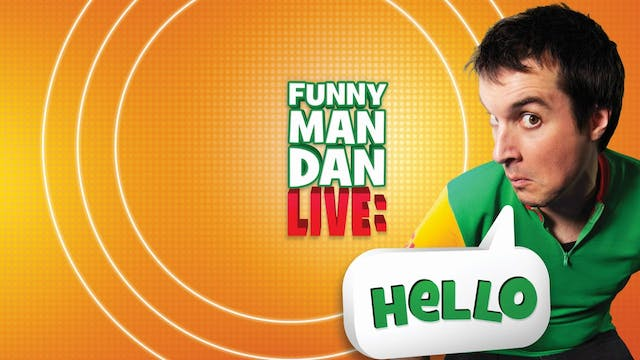 Funny Man Dan Live Show: HELLO | Streaming Only