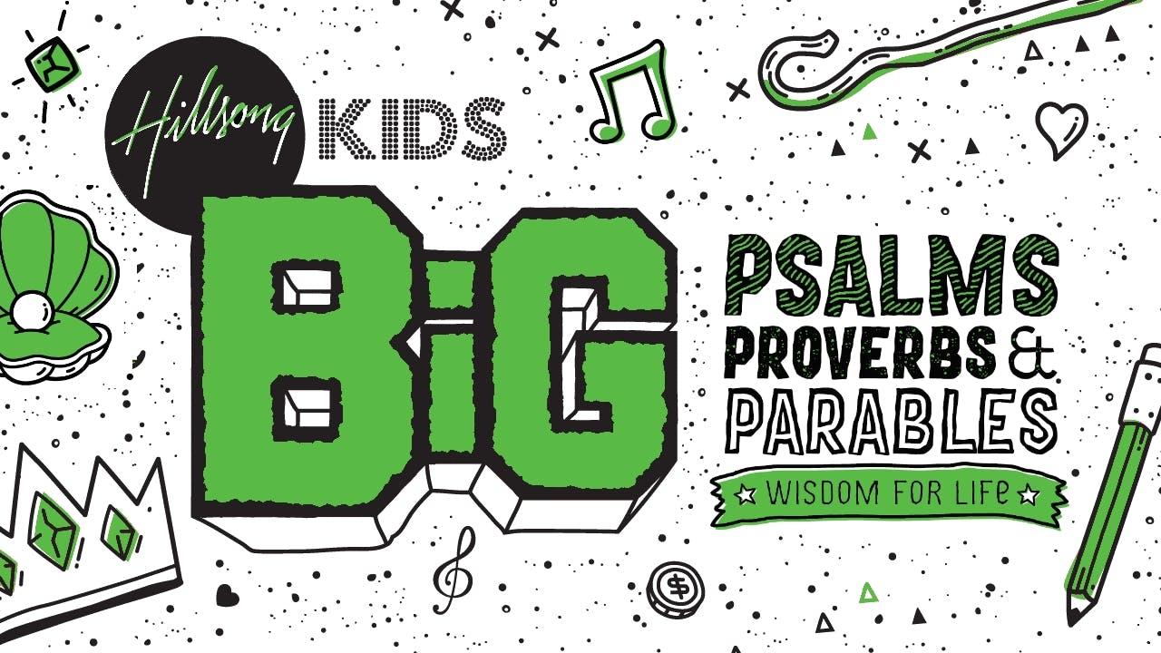 Psalms Proverbs & Parables BiG JUNIOR Curriculum