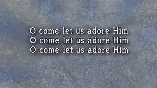 Celebrate - WORSHIP: O Come Let Us Ad...