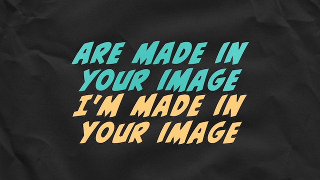 Made In Your Image