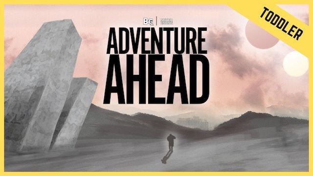 Adventure Ahead   Toddler