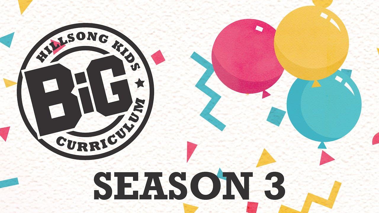 Season 3 BIG Curriculum