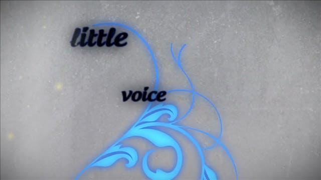 05. Tiny Little Voice: FULL