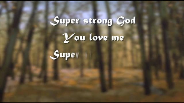 06. Super Strong God: FULL
